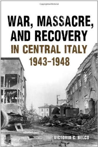 war-massacre-and-recovery-in-central-italy-1943-1948-by-victoria-belco-2010-06-18