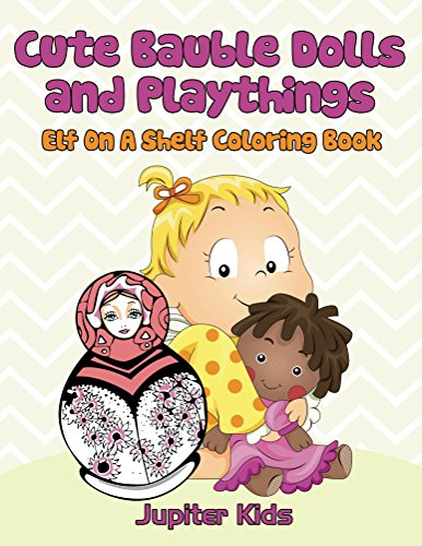 Cute Bauble Dolls Playthings Coloring ebook