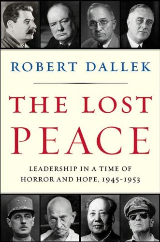 The Lost Peace: Leadership in a Time of Horror and Hope, 1945-1953 cover