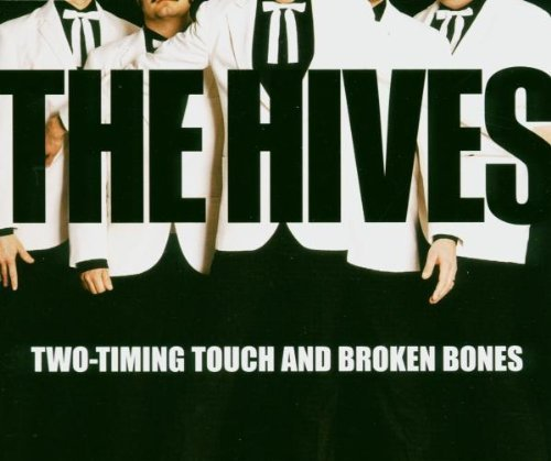 Two-Timing Touch and Broken Bones by The Hives (2005-01-18) (The Hives Two Timing Touch And Broken Bones)