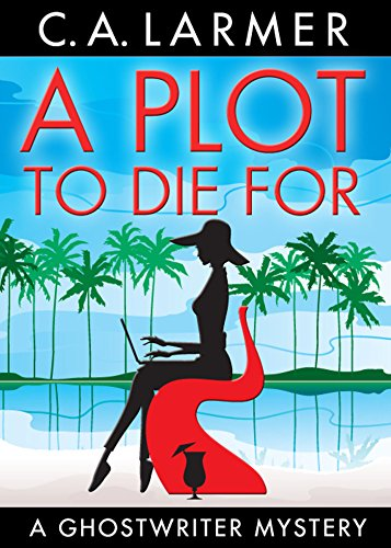 (A Plot to Die For (A Ghostwriter Mystery Book 2))