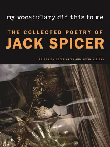 My Vocabulary Did This to Me: The Collected Poetry of Jack Spicer (Wesleyan Poetry Series) PDF