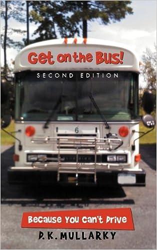 Livres audio gratuits à télécharger Get on the Bus!: Because You Can't Drive 1475941056 (Littérature Française) PDF DJVU