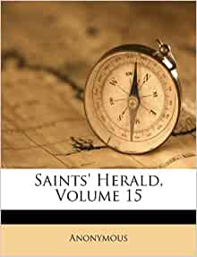 Saints Herald Volume 15 Anonymous 9781175936677
