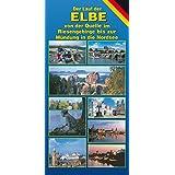 Die Elbe: Von der Quelle bis zur Nordsee
