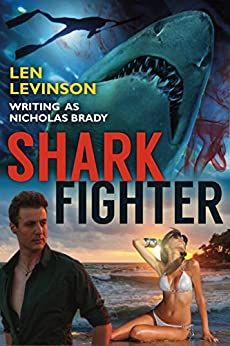 Shark Fighter (The Len Levinson Collection Book 8) by [Levinson, Len, Brady, Nicholas]