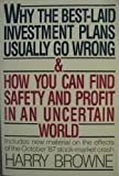 Why the Best-Laid Investment Plans Usually Go Wrong: And How You Can Find Safety and Profit in an Uncertain World