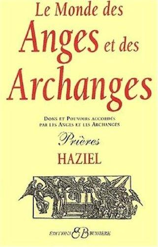 Le monde des anges et des archanges Broché – 17 février 1996 Haziel Bussière 2850901369 Esprit