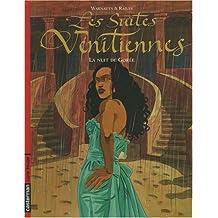 SUITES VÉNITIENNES T04 (LES) : LA NUIT DE GORÉE