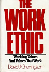 The Work Ethic: Working Values and Values That Work