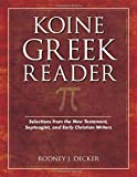 Koine Greek Reader: Selections from the New Testament, Septuagint, and Early Christian Writers