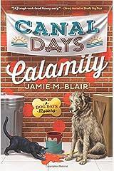 Canal Days Calamity (A Dog Days Mystery) Paperback