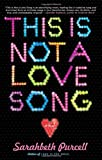 This Is Not a Love Song, Sarahbeth Purcell, 0743476174
