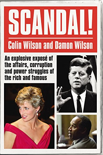 Scandal!: An Explosive Exposé of the Affairs, Corruption and Power Struggles of the Rich and Famous