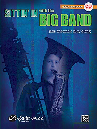 (Sittin' In with the Big Band, Vol 1: Tenor Saxophone, Book & CD)