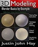 3D Modeling: Blender Basics by Example