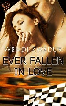 Ever Fallen In Love by [Zwaduk, Wendi]