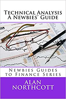 Book Technical Analysis A Newbies' Guide: An Everyday Guide to Technical Analysis of the Financial Markets (Newbies Guides to Finance)