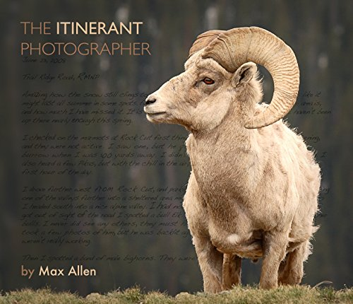 The Itinerant Photographer: Photographs from Five Years of Wandering with Wildlife and the Stories behind Them