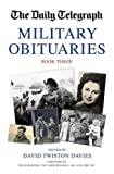 Book of Military Obituaries Book Three: Book 3 (The Daily Telegraph Book of Obituaries)