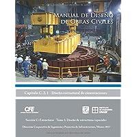 Manual de Diseño de Obras Civiles Cap. C.2.1 Diseño Estructural de Cimentaciones: Sección C: Estructuras Tema 2: Diseño de Estructuras Especiales (Spanish Edition)