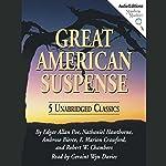 Great American Suspense | Edgar Allan Poe,Nathaniel Hawthorne,Ambrose Bierce,more