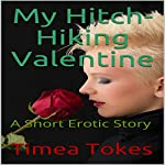 My Hitch-Hiking Valentine: A Short Erotic Story | Timea Tokes