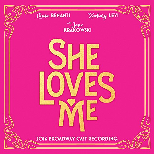She Loves Me (2016 Broadway Ca...