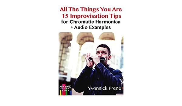 All the things you are 15 improvisation tips audio examples all the things you are 15 improvisation tips audio examples for chromatic harmonica ebook yvonnick prene amazon kindle store fandeluxe PDF
