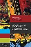 Pratiques réflexives et référentiels de compétences dans les formations sociales (French Edition)