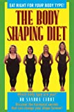 The Body Shaping Diet, Sandra Cabot, 0967398355