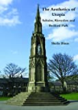 The Aesthetics of Utopia : Saltaire, Akroydon and Bedford Park, Binns, Sheila, 1904965458