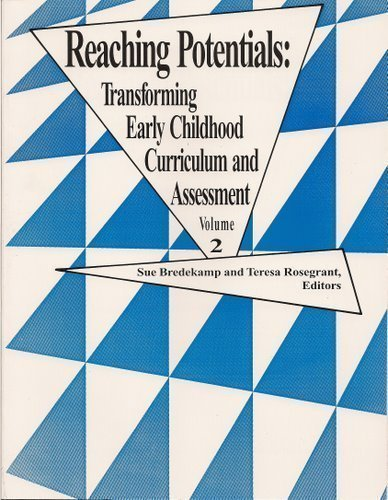 Reaching Potentials: Transforming Early Childhood Curriculum & Assessment Volume 2 (Naeyc)
