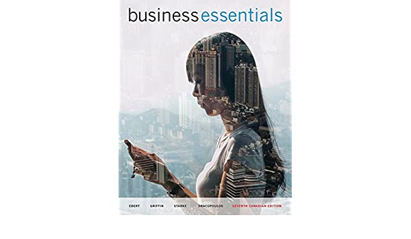 Amazon business essentials seventh canadian edition ebook amazon business essentials seventh canadian edition ebook ronald j ebert ricky w griffin frederick a starke george dracopoulos kindle store fandeluxe Choice Image