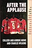 After The Applause: Life After Hockey with Esposito, Gadsby, Geoffrion, Hay, Howe, Hull, Mikita, Richard, Shack, Worsley