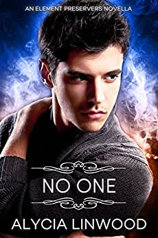 No One - A Novella, Book 3.5 (Element Preservers) by [Linwood,Alycia]
