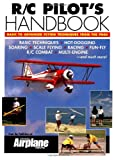 img - for R/C Pilot's Handbook: Basic to Advanced Flying Techniques from the Pros book / textbook / text book
