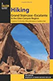 Hiking Grand Staircase-Escalante and the Glen Canyon Region, Ron Adkison, 0762760613