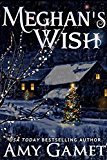Meghan's Wish (Love and Danger, Book 4)