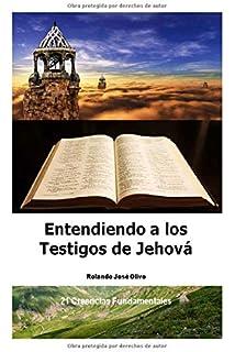 Entendiendo a los Testigos de Jehová: ¿Por qué son tan Polémicos y a la vez