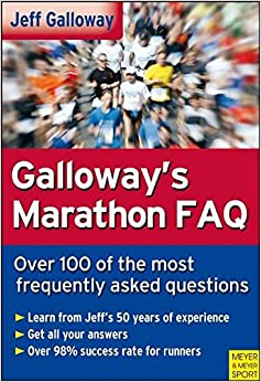 Galloway's Marathon FAQ: The 100 Most Frequently Asked Questions