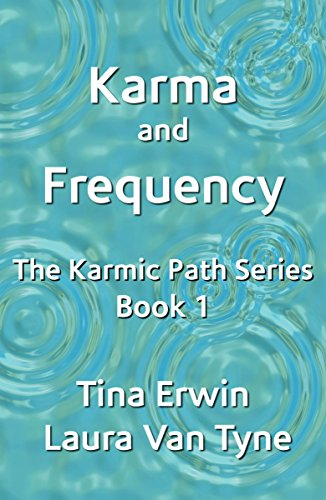 Karma and frequency the karmic path series book 1 kindle karma and frequency the karmic path series book 1 by erwin tina fandeluxe Gallery