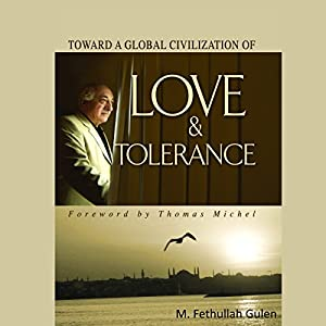 Toward a Global Civilization of Love and Tolerance Audiobook