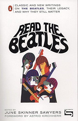 Read the Beatles: Classic and New Writings on the Beatles, Their Legacy, and Why They Still Matter by Alfred Music