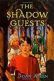 The Shadow Guests, Joan Aiken and Joan Aiken, 0765345307