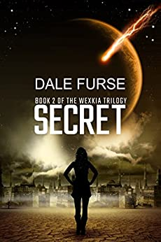 Secret (Wexkia trilogy Book 2) by [Furse, Dale]