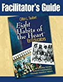 img - for Facilitator's Guide to Eight Habits of the Heart for Educators by Clifton L. Taulbert (2006-11-07) book / textbook / text book