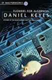 Flowers For Algernon (S.F. MASTERWORKS) of Keyes, Daniel New Edition on 13 January 2002