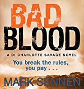 Bad Blood: A Charlotte Savage Crime Thriller | Mark Sennen