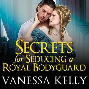 Secrets for Seducing a Royal Bodyguard Audiobook